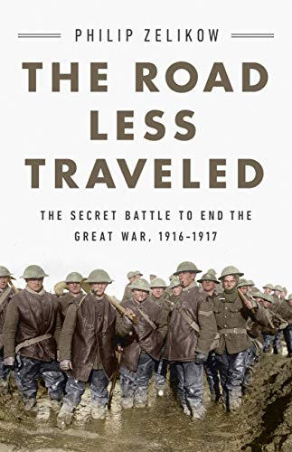 Image of The Road Less Traveled: The Secret Battle to End the Great War, 1916-1917