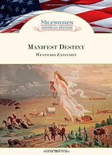 Manifest Destiny: Westward Expansion (Milestones in American History)