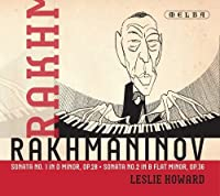 Rachmaninov: Sonata No. 1 in D Minor & No. 2 in B by Leslie Howard