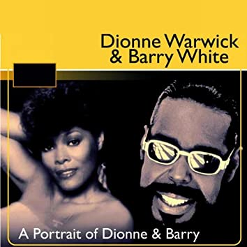 Dionne Warwick & Barry White (A Portrait of Dionne & Barry CD1)