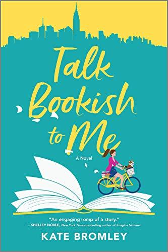 Talk Bookish to Me: A Novel