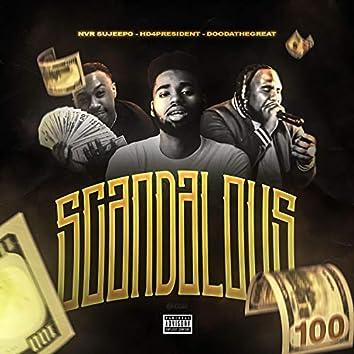 Scandalous (feat. HD4President & DoodaTheGreat)