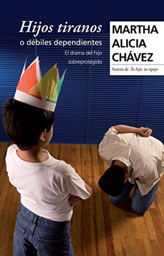 Hijos Tiranos O Débiles Dependientes / Child Tyrants