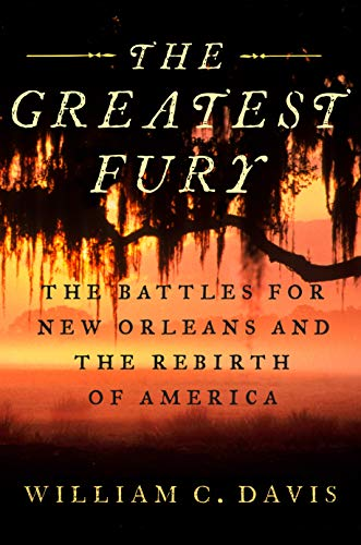 Image of The Greatest Fury: The Battle of New Orleans and the Rebirth of America