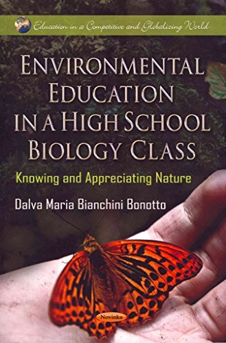 [(Environmental Education in a High School Biology Class : Knowing and Appreciating Nature)] [Edited by Dalva Maria Bianchini Bonotto] published on (January, 2013)