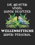 Die meisten Vögel haben Besitzer Wellensittiche haben Personal: Notizbuch A4 Kariert Lustig...