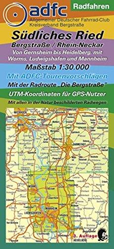 Radwanderkarte - Radfahren - Südliches Ried / Bergstraße / Rhein-Neckar: Von Gernsheim bis Heidelberg, mit Worms, Ludwigshafen und Mannheim; Maßstab ... mit ADFC-Tourenvorschlägen)