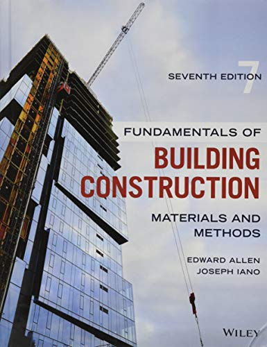 Compare Textbook Prices for Fundamentals of Building Construction: Materials and Methods 7 Edition ISBN 9781119446194 by Allen, Edward,Iano, Joseph