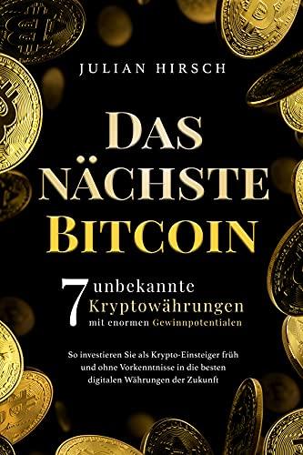 Das nächste Bitcoin: 7 unbekannte Kryptowährungen mit enormen Gewinnpotentialen. So investieren Sie als Krypto-Einsteiger früh und ohne Vorkenntnisse in die besten digitalen Währungen der Zukunft