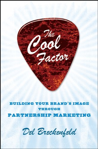 Breckenfeld, D: Cool Factor: Building Your Brand's Image Through Partnership Marketing