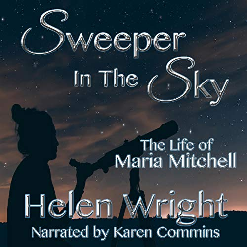 Sweeper in the Sky: The Life of Maria Mitchell Titelbild