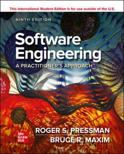 Compare Textbook Prices for ISE SOFTWARE ENGINEERING: A PRACTITIONERS APPROACH 9 Edition ISBN 9781260548006 by Pressman, Roger,Maxim, Bruce