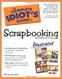 The Complete Idiot's Guide to Scrapbooking (Illustrated)