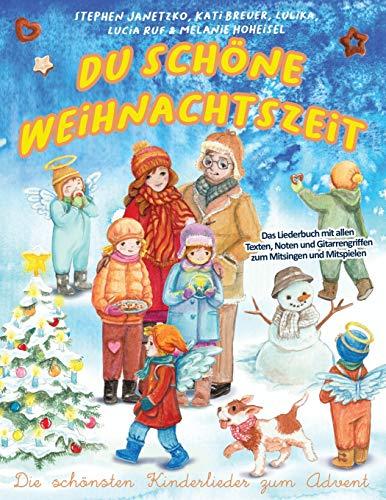 Du schöne Weihnachtszeit - Die schönsten Kinderlieder zum Advent: Das Liederbuch mit allen Texten, Noten und Gitarrengriffen zum Mitsingen und Mitspielen