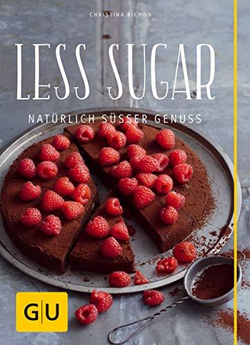 Less Sugar – Natürlich süßer Genuss (GU Diät&Gesundheit)