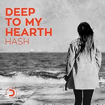 Deep to My Hearth
