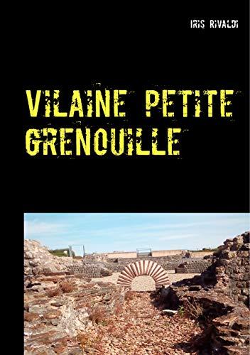 Vilaine petite grenouille: Une nouvelle aventure du commissaire Paul Berger (Le Grogneux t. 5) (French Edition)
