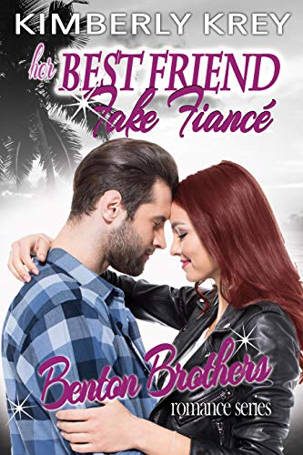 Her Best Friend Fake Fiance by Kimberly Krey