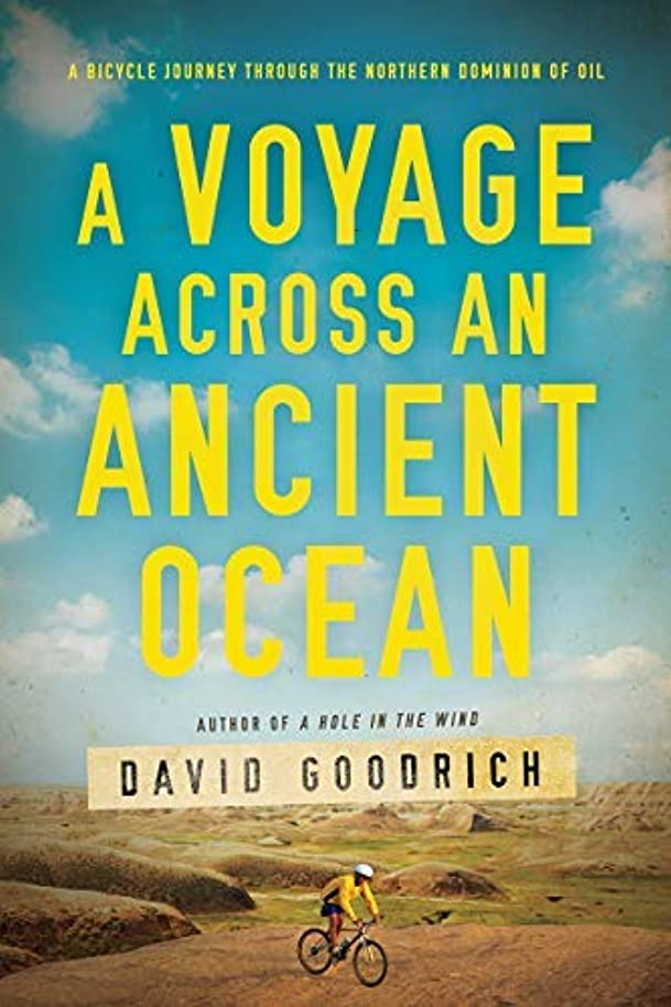 滑る実質的のぞき穴A Voyage Across an Ancient Ocean: A Bicycle Journey Through the Northern Dominion of Oil (English Edition)