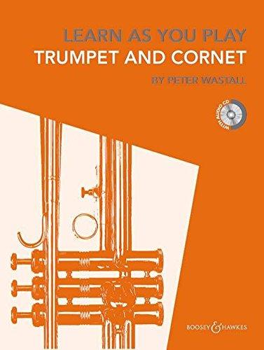Learn As You Play Trumpet, Cornet and Flugelhorn: Neuausgabe. Trompete (Kornett/Flügelhorn). Ausgabe mit CD.