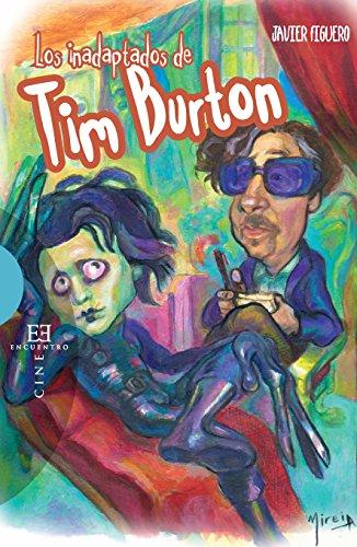 Los inadaptados de Tim Burton (Ensayo nº 467)
