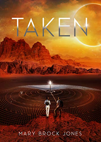 Taken (Arcadia Book 2) by [Mary Brock Jones]