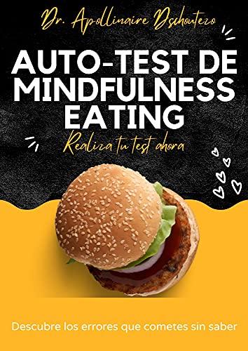 Tu ficha de Auto-test en Mindfulness Eating: Comprueba tus errores en tu forma de comer (Spanish Edition)
