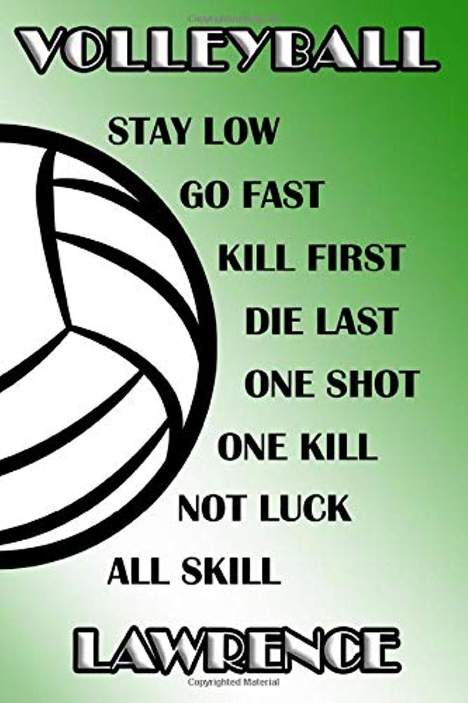 教タクシー北極圏Volleyball Stay Low Go Fast Kill First Die Last One Shot One Kill Not Luck All Skill Lawrence: College Ruled | Composition Book | Green and White School Colors