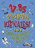17+85 españoles geniales: 102 personas extraordinarias que alcanzaron sus sueños (1785 motivos)