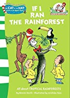 If I Ran the Rainforest (The Cat in the Hat's Learning Library) by Bonnie Worth(2008-09-01)