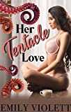 Her Tentacle Love: A Tentacled Romance Complete Series