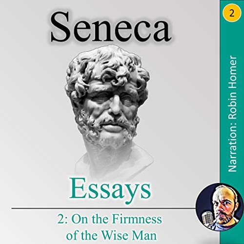 Essays 2: On the Firmness of the Wise Man audiobook cover art