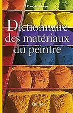 Dictionnaire des matériaux du peintre de François Perego