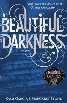 Beautiful Darkness (Book 2) (Beautiful Creatures) by [Kami Garcia, Margaret Stohl]