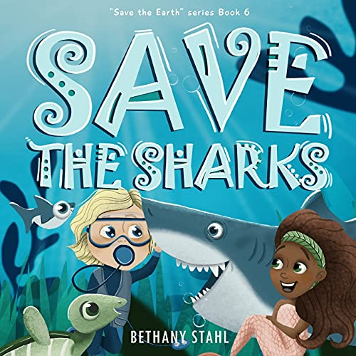 Save the Sharks (Save the Earth) by Bethany Stahl