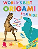 World's Best Origami for Kids: Learn How to Make Dinosaurs, Animals, Cars and More... with Origmai Paper Included!