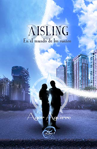 AISLING-En el mundo de los sueños: ITrilogía de Fantasía y romance. Brujas, Leyendas, aventura para salvar los mundos de sueños premonitorios. PRIMER LIBRO (DIATHAN-El ciclo de los Dioses nº 1)