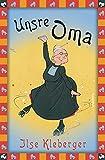 Ilse Kleberger, Unsre Oma (Anaconda Kinderbuchklassiker, Band 27)