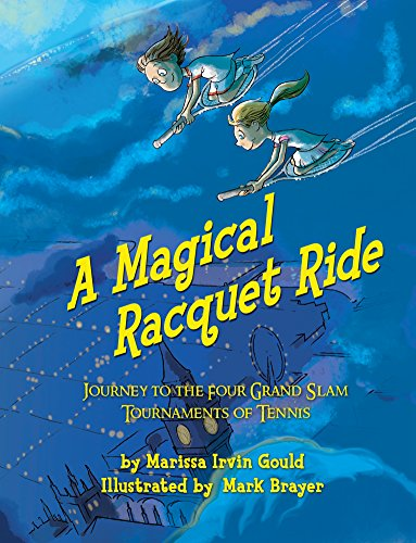 A Magical Racquet Ride: Journey to the Four Grand Slam Tournaments of Tennis (English Edition)