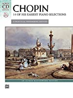 Chopin, 14 of His Easiest Piano Selections: A Practical Performing Edition (Alfred Masterwork Cd Edition)