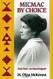 Micmac by Choice: Elsie Sark--An Island Legend