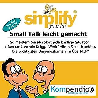 Simplify your life - Small Talk leicht gemacht (Premium-Ausgabe): So meistern Sie ab sofort jede knifflige Situation Titelbild