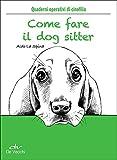 Come fare il dog sitter