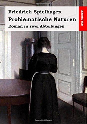 Problematische Naturen: Roman in zwei Abteilungen