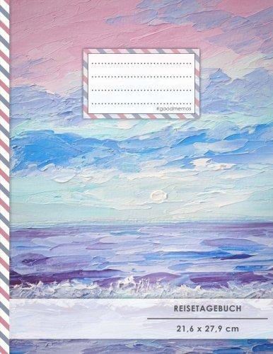 """Reistetagebuch: DIN A4, """"Deckfarben"""", 70+ Seiten, Soft Cover, Register, Reisecheckliste • Original #GoodMemos Travel Journal • Reisenotizbuch zum Selberschreiben"""