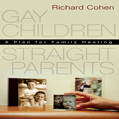 Gay Children, Straight Parents: A Plan for Family Healing audiobook cover art