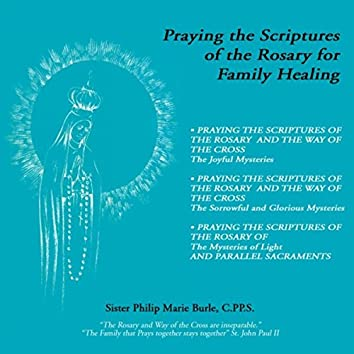 Praying the Scriptures of the Rosary for Family Healing
