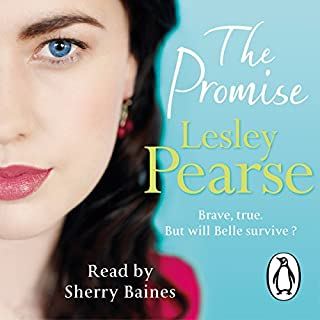 The Promise     Belle, Book 2              Written by:                                                                                                                                 Lesley Pearse                               Narrated by:                                                                                                                                 Sherry Baines                      Length: 17 hrs and 51 mins     Not rated yet     Overall 0.0