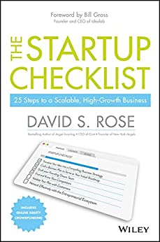 The Startup Checklist: 25 Steps to a Scalable, High-Growth Business by [David S. Rose, Bill Gross]