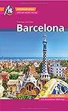 Barcelona MM-City Reiseführer Michael Müller Verlag: Individuell reisen mit vielen praktischen Tipps und Web-App mmtravel.com
